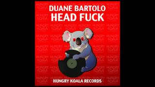 Duane Bartolo - Head Fuck (Original Mix)