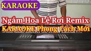 [Karaoke] Ngắm Hoa Lệ Rơi Remix | Karaoke Phong Cách Mới