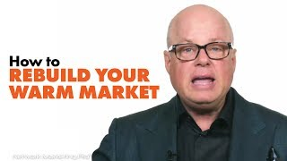 How to Rebuild Your Warm Market
