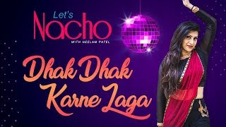 Dhak Dhak Karne Laga (Dance Video) - Let's Nacho with Neelam Patel - Bollywood Dance Choreography