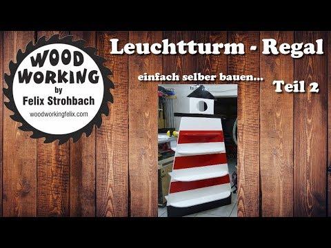 Leuchtturm - Regal selber bauen Teil 2 / Lighthouse - shelf DIY Part 2