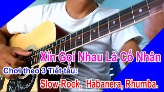 XIN GỌI NHAU LÀ CỐ NHÂN Guitar BOLERO SLOWROCK và HABANERA