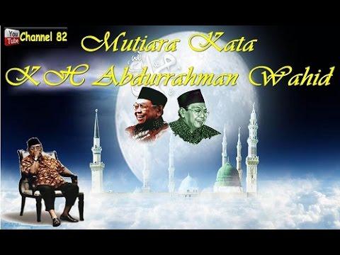 MUTIARA HIKMAH - KH Abdurrahman Wahid ( Gus Dur )