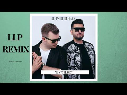 Deepside Deejays - Tu M'as Promis (LLP Remix)