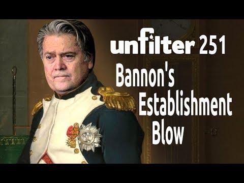 Bannon's Establishment Blow | Unfilter 251