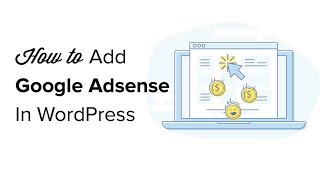 How to Properly Add Google AdSense to Your WordPress Site