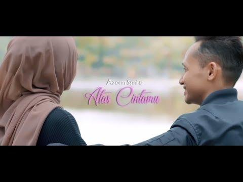 Azam Smile - Atas Cintamu (Official Music Video with Lyric)