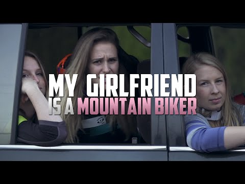 My Girlfriend Is A Mountain Biker