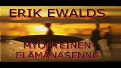 ERIK EWALDS Myönteinen elämänasenne
