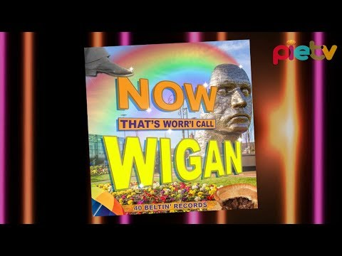 Now That's Worr'I call WIgan