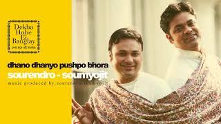 Video Dhano Dhanya Pushpa Bhora (Reprise) - Sourendro Soumyojit download MP3, 3GP, MP4, WEBM, AVI, FLV Juli 2018