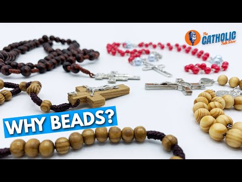 "Why Do We Call Them Rosary ""Beads""?"