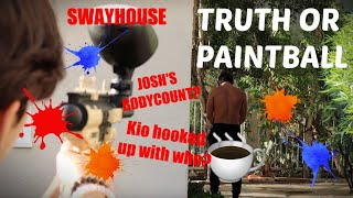 Swayhouse Truth or Paintball! Josh Lied About His Bodycount? Kio Hooked Up With Who?