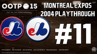 Out of the Park Baseball (OOTP) 15: Montreal Expos 2004 Playthrough [EP11]