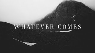 People & Songs ~Whatever Comes (Lyrics) ft. The Emerging Sound & Meg Ammons