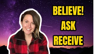 BELIEVE ASK RECEIVE! ✨ Why believing FIRST will lead to MANIFESTATION SUCCESS!