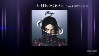 Michael Jackson - Chicago (She Was Lovin