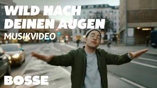 Bosse - Wild nach Deinen Augen (Official Video)