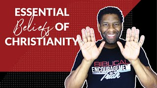 WHAT DO CHRISTIANS BELIEVE?   5 ESSENTIAL BELIEFS OF CHRISTIANITY