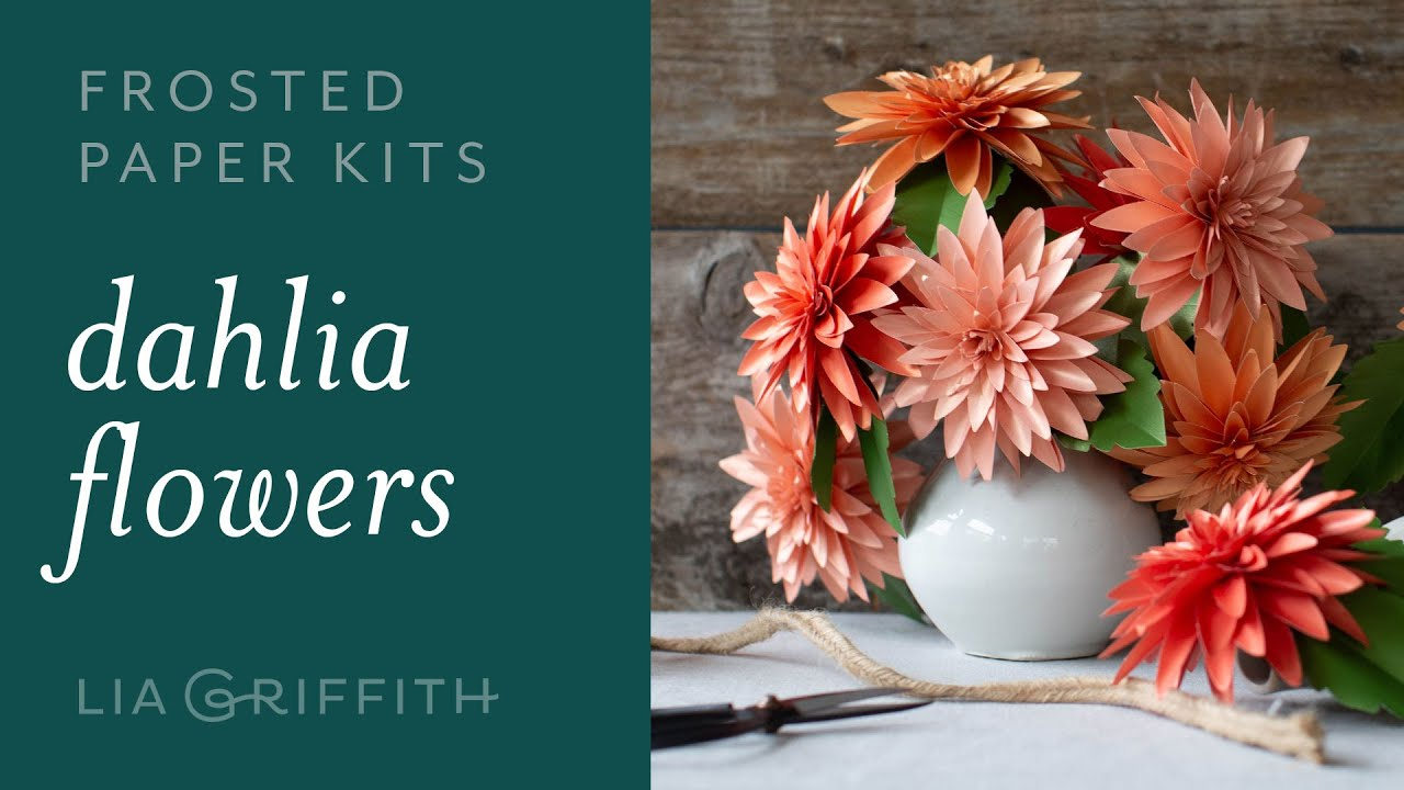 Video Tutorial: NEW Frosted Paper Dahlia Flower Kit