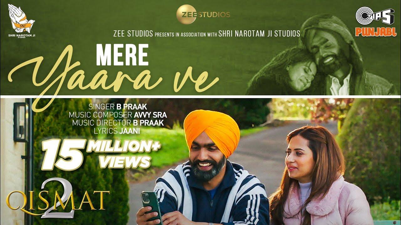 Download Mere Yaara Ve  | Qismat 2 | Ammy Virk | Sargun Mehta | B Praak | Jaani | Avvy Sra | Tips Punjabi