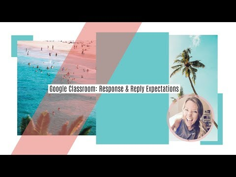 Google Classroom: Responding To Discussion Questions & Replying To Classmates