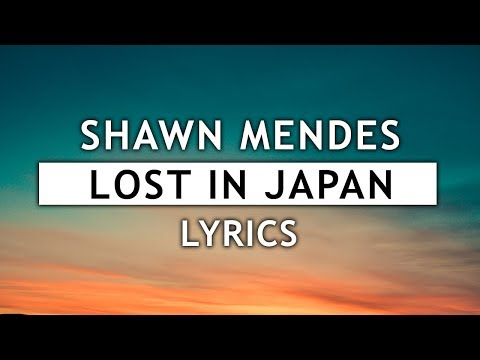 Shawn Mendes  Lost In Japan Lyrics
