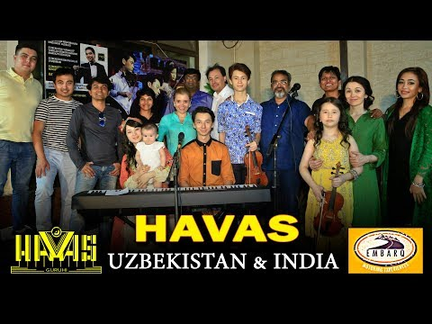 "HAVAS guruhi. Dedicated to friends from India ""EMBARQ"". Tashkent 18 05 2017"