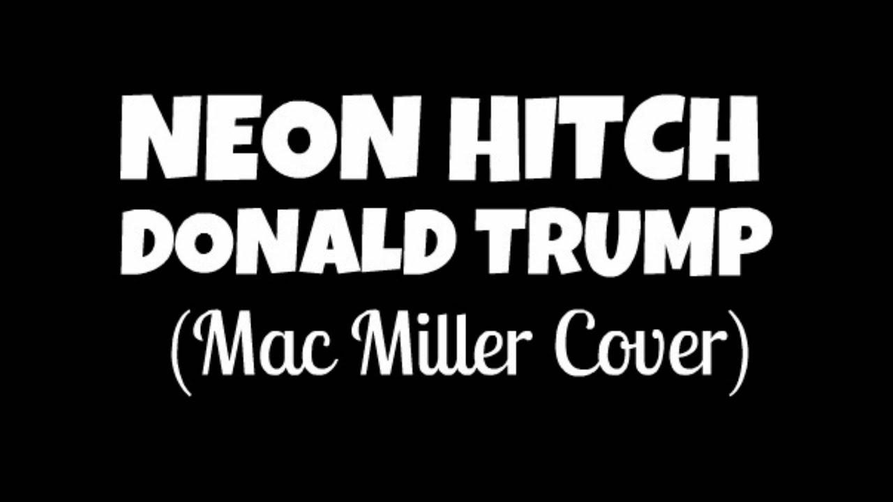 donald trump yashar gasanov dubstep remix neon hitch mac miller