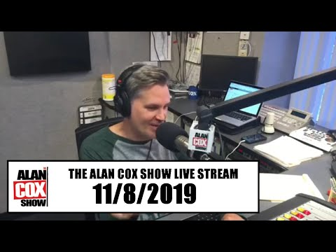 The Alan Cox Show - The Alan Cox Show Live Stream (11/8/2019)