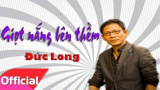 Giọt Nắng Bên Thềm - Đức Long [Official Audio]