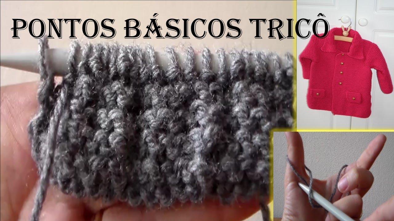 PONTOS BÁSICOS DE TRICÔ (Bem explicadinho) - YouTube 0a86f9aa06c
