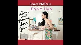 Always and Forever, Lara Jean, by Jenny Han Audiobook Excerpt