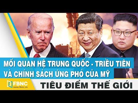 Tiêu điểm thế giới   Mối quan hệ Trung Quốc - Triều Tiên và chính sách ứng phó của Mỹ   FBNC