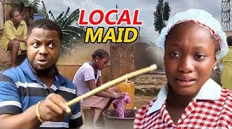 LOCAL MAID (SHARON IFEDI NEW MOVIE) - NIGERIAN MOVIES 2019 LATEST NOLLYWOOD MOVIES | 2019 MOVIES
