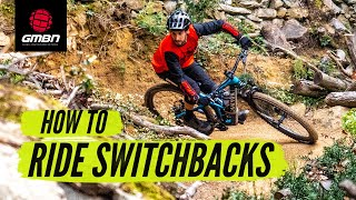 How To Ride Tight & Steep Switchback Corners On Your Mountain Bike
