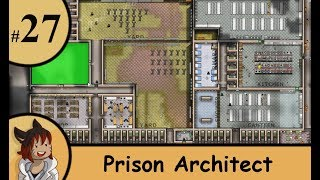 Prison architect part 27 - Out of the front door!