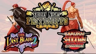 Friday Night Fisticuffs - Last Blade 2, Samurai Showdown