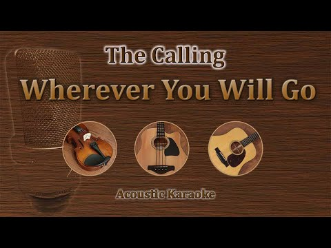 Wherever You Will Go - The Calling (Acoustic Karaoke)