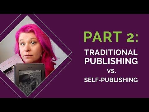 Part 2: Traditional Publishing vs  Self Publishing