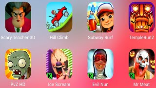 Scary Teacher 3D,Hill Climb Racing,Subway Surfers,Temple Run 2,Plants vs Zombies,Ice Scream,Evil Nun