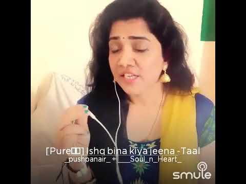 Ishq bina kya jeena from Taal💞