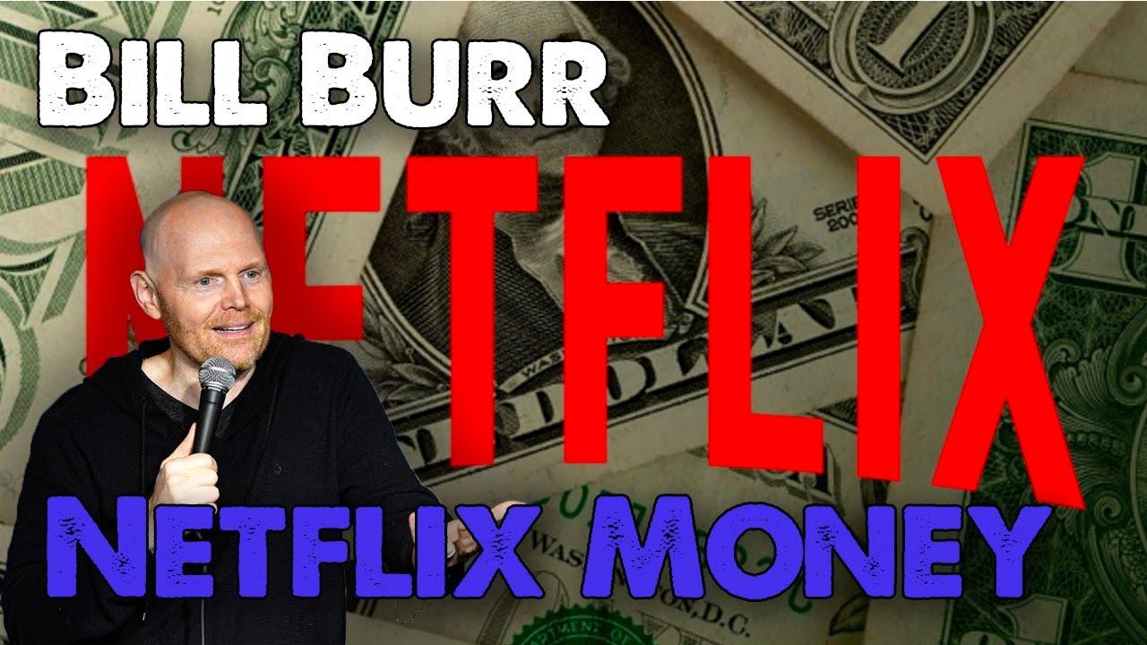 Bill Burr on his NetFlix Money. | Monday Morning Podcast ...