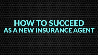 How To Succeed As A New Insurance Agent [8% Club]