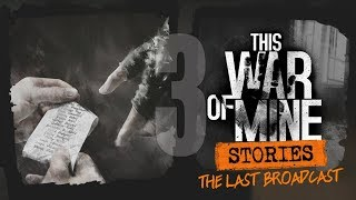 ZDRAJCA? [#3] This War of Mine: Stories [Ostatni Komunikat]