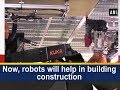 Now, robots will help in building construction - Japan News