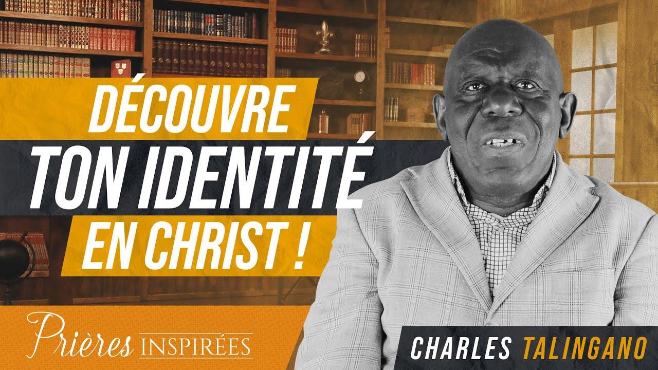 Découvre ton identité en Christ ! - Prières inspirées - Charles Talingano