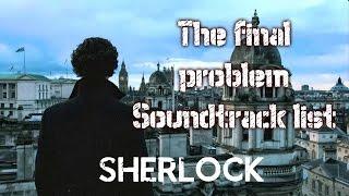 Sherlock The final problem Soundtrack list