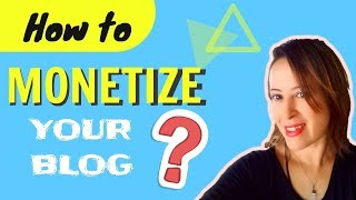 How To Monetize Your Blog 2019 | 4 Effective Ways To Monetize Your Blog