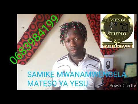 Download SAMIKE MWANAMWENGELA MATESO YA YESU